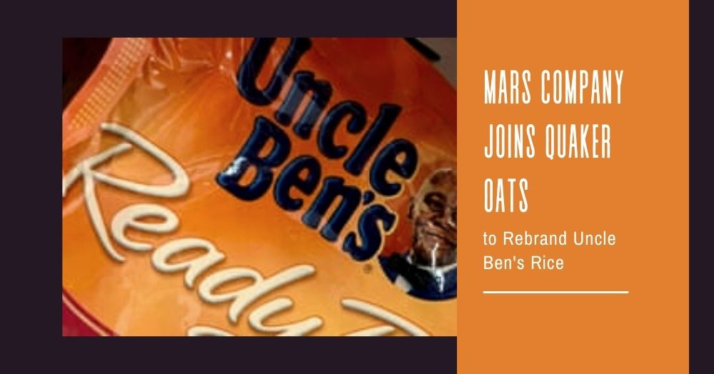 Mars Company Joins Quaker Oats to Rebrand Uncle Ben's Rice