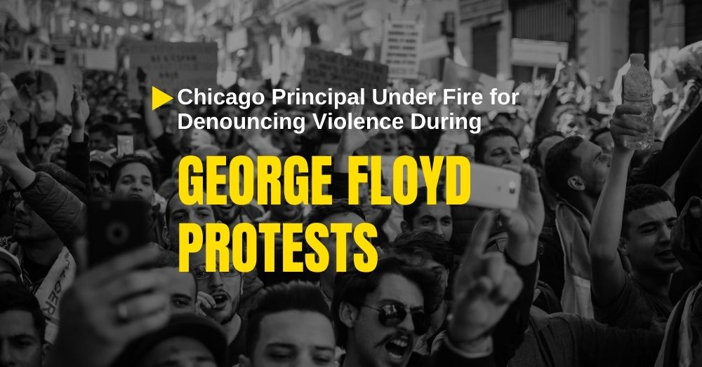 Chicago Principal Under Fire for Denouncing Violence During George Floyd Protests