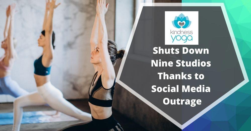 Kindness Yoga Shuts Down Nine Studios Thanks to Social Media Outrage