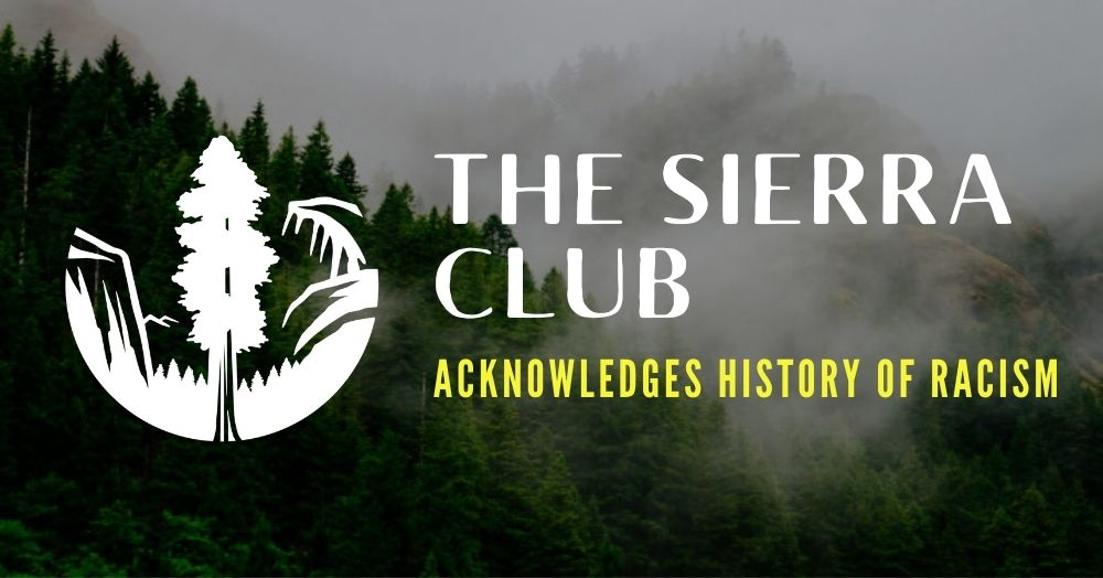 The Sierra Club Acknowledges History of Racism